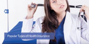 6 Popular Types of Health Insurance